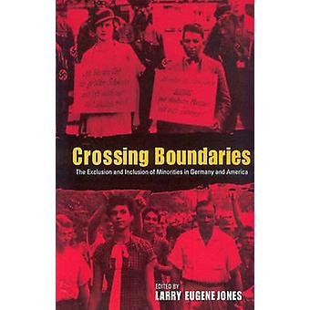 Crossing Boundaries - The Exclusion and Inclusion of Minorities in Ger