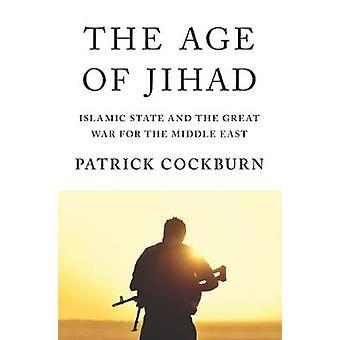 Alder af Jihad - islamiske stat og den store krig i Mellemøsten