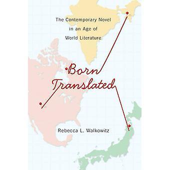 Geboren übersetzten - zeitgenössische Prosa im Zeitalter der Weltliteratur
