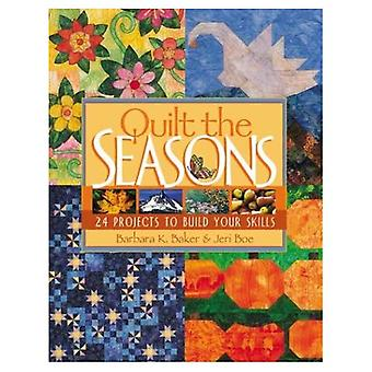 Quilt the Seasons: 24 Projects to Build Your Skills