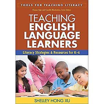 Apprenants d'enseignement de langue anglaise: Stratégies d'alphabétisation & ressources pour K-6 (outils pour l'enseignement Literacy Series)
