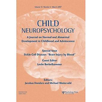 Sikkelcelziekte: (brain letsel door bloed, een speciale uitgave van de dagboek kind Neuropsychologie