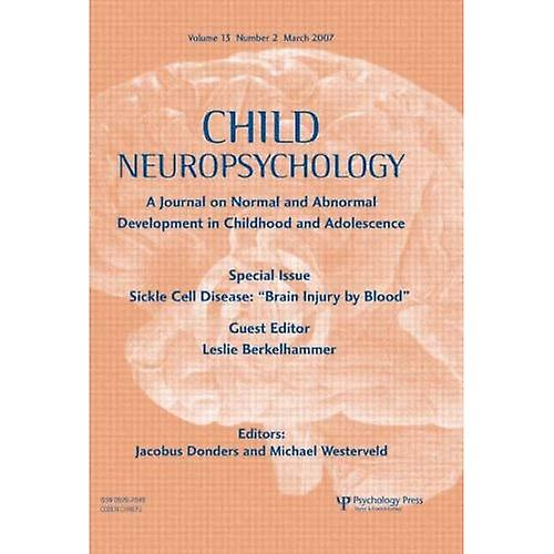 Sickle Cell Disease: (brain Injury by Blood, a Special Issue of the Journal Child Neuropsychology