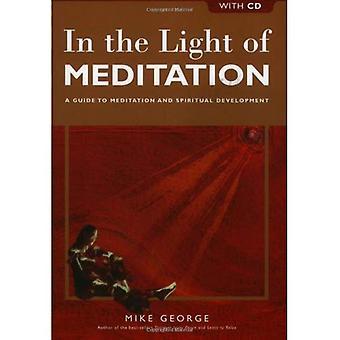 À la lumière de la méditation: un Guide à la méditation et développement spirituel