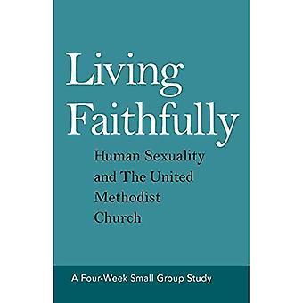 Vivre fidèlement: La sexualité humaine et l'église méthodiste unie