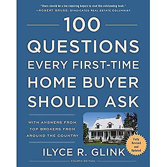 100 Questions Every First-Time Home Buyer Should Ask, Fourth Edition:� With Answers from Top Brokers from Around the Country