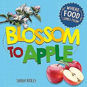 Waar voedsel vandaan: Blossom naar Apple (waar voedsel vandaan komt)