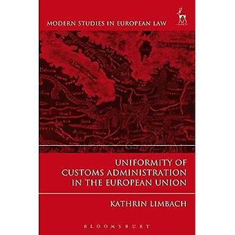 Enhetlighet i tullförvaltningen i Europeiska unionen (moderna studier i europeisk lag)