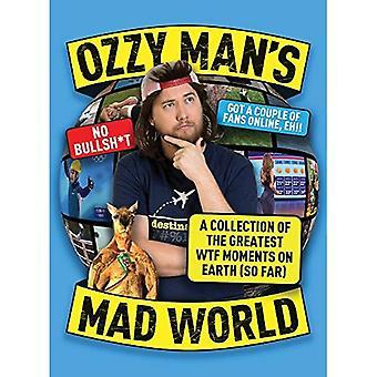 Ozzy Männerwelt verrückt: eine Sammlung der größten WTF-Momente auf der Erde (bisher)