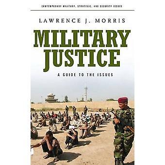 Militære rettferdighet A Guide to problemene av Morris & Lawrence J.