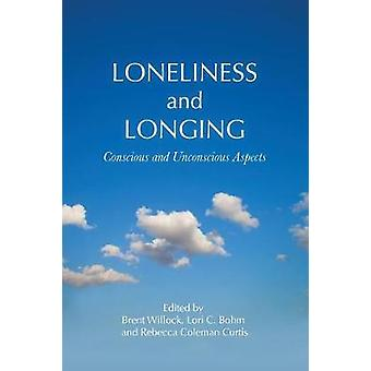 Loneliness and Longing  Conscious and Unconscious Aspects by Willock & Brent