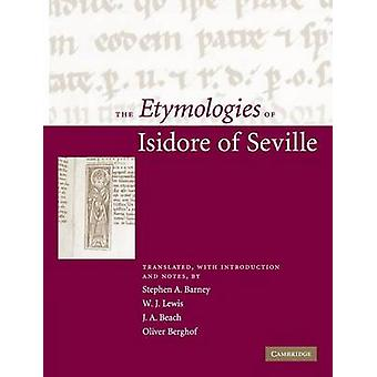 Etymologies of Isidore of Seville by Stephen A Barney