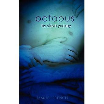 Octopus by Yockey & Steve
