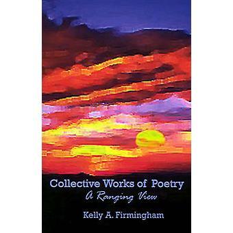 Collectieve werken van poëzie door Firmingham & Kelly A.
