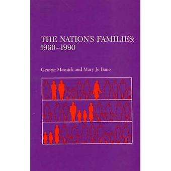 The Nations Families 19601990 by Masnick & George S.
