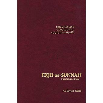 Fiqh Us Sunnah  Funerals and Dhikr by Sabiq & AlSayyid