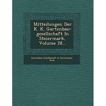 Mitteilungen Der K. K. Gartenbaugesellschaft i Steiermarken volym 28... av GartenbauGesellschaft i Steiermarken & Gr