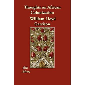 Thoughts on African Colonization by Garrison & William Lloyd