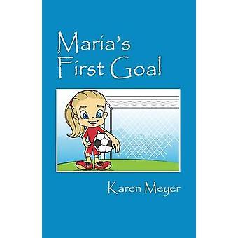Marias First Goal by Meyer & Karen