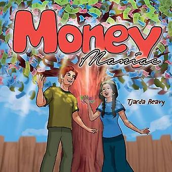 Money Maniac by Reavy & Tjarda