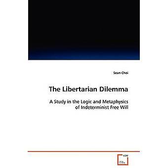 The Libertarian Dilemma by Choi & Sean