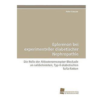 Eplerenon Bei Experimenteller Diabetischer Nephropathie by Kreuzer & Peter