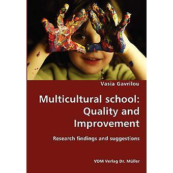 Resultados de calidad e investigación de mejora de escuela multicultural y sugerencias por Gavrilou y Vasia