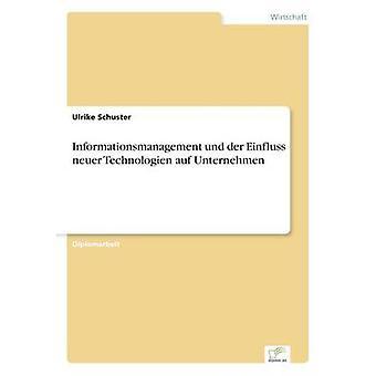 Informationsmanagement und der Einfluss neuer Technologien auf Unternehmen av Schuster & Ulrike