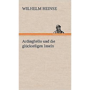 Ardinghello Und Die Gluckseligen Inseln by Heinse & Wilhelm