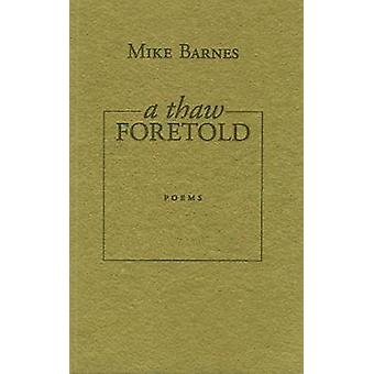 A Thaw Foretold by Mike Barnes - 9781897231197 Book