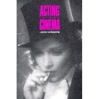 Acting in the Cinema by James Naremore - 9780520071940 Book