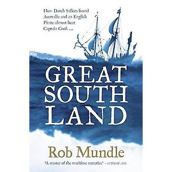 Great South Land - How Dutch Sailors Found Australia and an English Pi