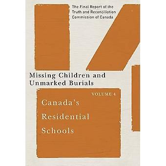 Canada's Residential Schools - Missing Children and Unmarked Burials -
