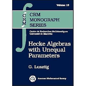 Hecke algebras med ojämlika parametrar av G. Lusztig-9780821833568