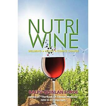 Nutriwine - Wellbeing - Health - Climate Change (European ed) by Ralph