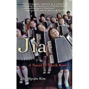 Jia - A Novel of North Korea by Hyejin Kim - 9781573442756 Book