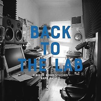 Back To The Lab - Hip Hop Home Studios by Raph Rashid - 9781584236849