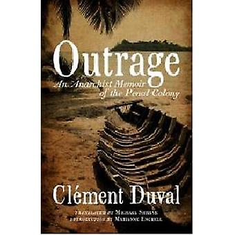 Outrage - An Anarchist Memoir of the Penal Colony by Clement Duval - 9