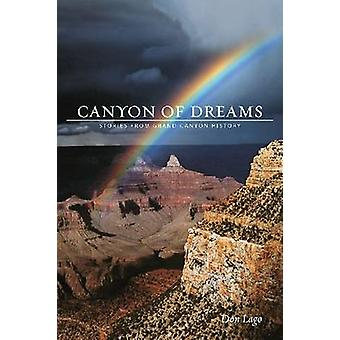 Canyon of Dreams - Stories from Grand Canyon History by Don Lago - 978