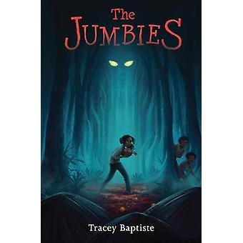 The Jumbies by Tracey Baptiste - 9781616204143 Book