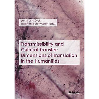 Transmissibility and Cultural Transfer - Dimensions of Translation in