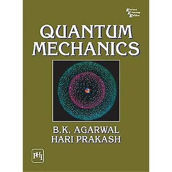Quantum Mechanics by B.K. Agarwal - Hari Prakash - 9788120310070 Book