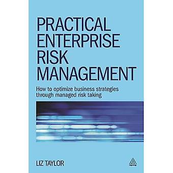 Praktische Enterprise Risk Management: Hoe het optimaliseren van businessstrategieën door middel van beheerde risicobereidheid