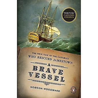 En modig fartøj: Den sande fortælling om de overlevende, der reddede Jamestown