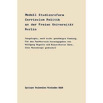 Modell Studienreform Curriculum Politische Wissenschaft an Der Freien Universitat Berlin by Megerle & Klaus