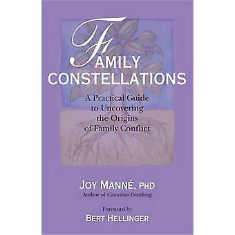 Family Constellations - A Practical Guide to Uncovering the Origins of