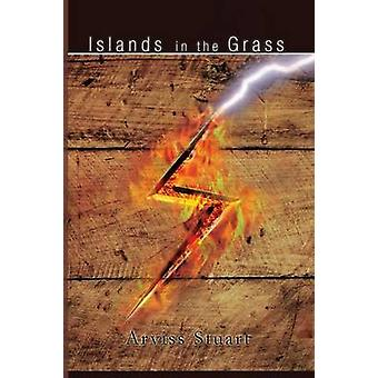 Islands in the Grass a Family Saga by Stuart & Arviss R.