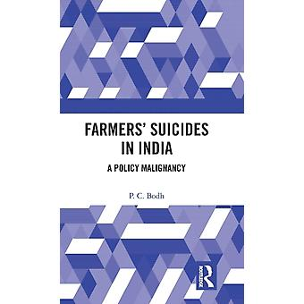 Farmers Suicides in India  A Policy Malignancy by Bodh & P. C.