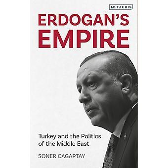 Erdogans Empire by Soner Cagaptay
