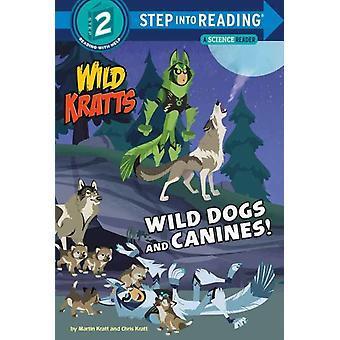 Wild Dogs and Canines par Martin KrattChris Kratt